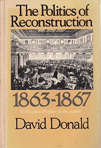 9780674689534: The Politics of Reconstruction 1863-1867