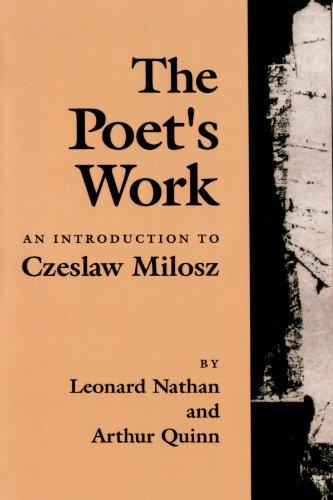 The Poet's Work: An Introduction to Czeslaw Milosz: Leonard Nathan, Arthur Quinn