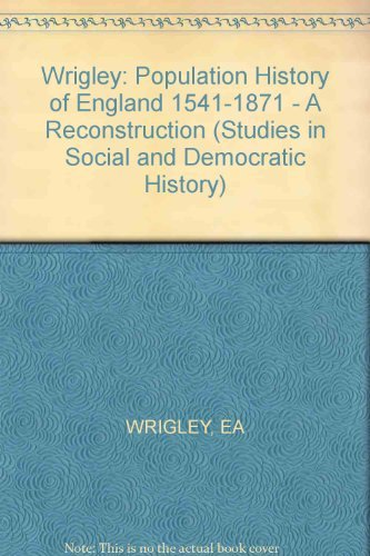 9780674690073: Wrigley: Population History of England 1541-1871 - A Reconstruction (Studies in Social and Democratic History)