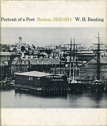 9780674690752: Portrait of a Port: Boston, 1852-1914 (Belknap Press)