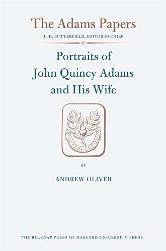 Portraits of John Quincy Adams and His: John Quincy Adams