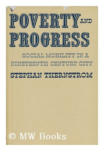 9780674695009: Poverty and Progress: Social Mobility in a 19th Century City