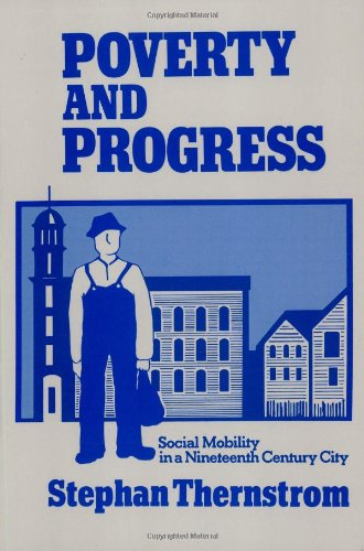 9780674695016: Poverty and Progress: Social Mobility in a Nineteenth Century City