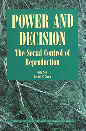 Power and Decision: The Social Control of Reproduction: Sen, Gita; Snow, Rachel C. (eds.)