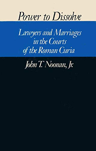 9780674695757: Power to Dissolve: Lawyers and Marriages in the Courts of the Roman Curia