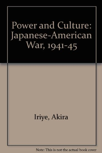 9780674695801: Power and Culture: The Japanese-American War, 1941-1945