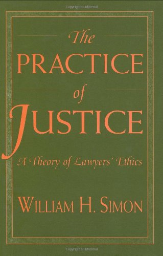 9780674697119: The Practice of Justice: A Theory of Lawyers' Ethics