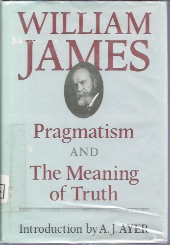 9780674697362: Pragmatism and The Meaning of Truth (The Works of William James)