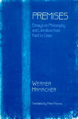 premises essays philosophy kant celan by werner hamacher abebooks premises essays on philosophy from kant to hamacher werner and