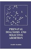 Prenatal Diagnosis and Selective Abortion: Harris, Harry