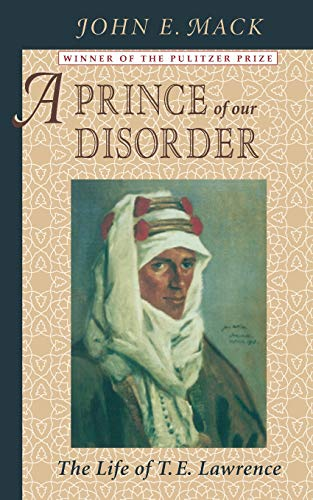 9780674704947: A Prince of Our Disorder: The Life of T. E. Lawrence