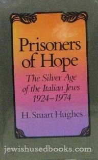 9780674707276: Prisoners of Hope: Silver Age of the Italian Jews, 1924-74