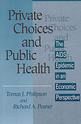 9780674707382: Private Choices and Public Health: The AIDS Epidemic in an Economic Perspective