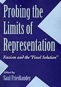 """9780674707658: Probing the Limits of Representation: Nazism and the """"Final Solution"""""""