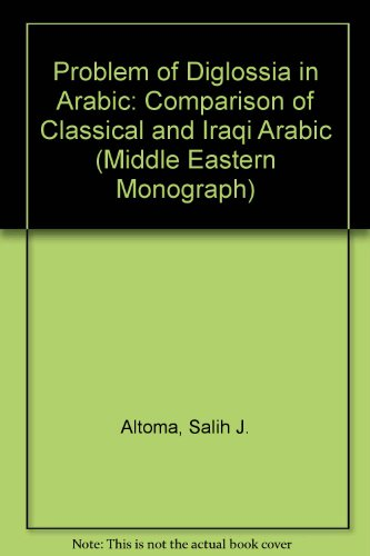 9780674707757: The Problems of Diglossia in Arabic: A Comparative Study of Classical and Iraqi Arabic (Harvard Middle Eastern Monographs)