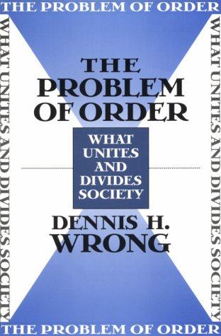 9780674707771: The Problem of Order: What Unites and Divides Society