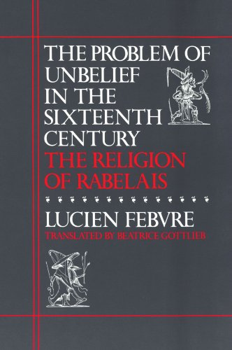 9780674708266: The Problem Of Unbelief In Sixteenth Century: The Religion of Rabelais