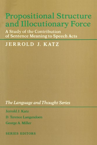 Propositional Structure and Illocutionary Force: A Study: Jerrald J. Katz
