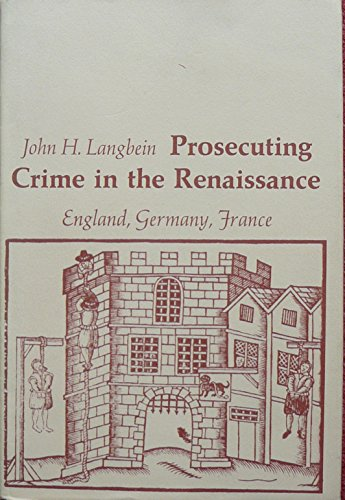 9780674716759: Prosecuting Crime in the Renaissance: England, Germany, France