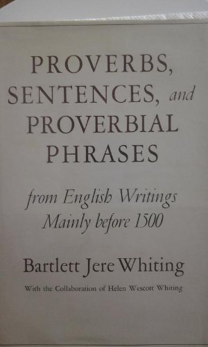 9780674719507: Proverbs, Sentences, and Proverbial Phrases from English Writings Mainly Before 1500 (Belknap Press)