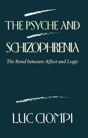 9780674719903: The Psyche and Schizophrenia: The Bond Between Affect and Logic