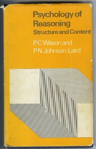 Psychology of Reasoning: Structure & Content: Wason, P.C.;Johnson-Laird, P.N.