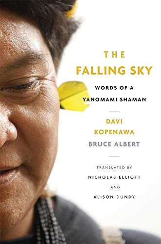 9780674724686: The Falling Sky: Words of a Yanomami Shaman
