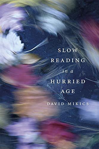 9780674724723: Slow Reading in a Hurried Age
