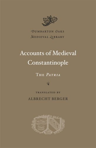 9780674724815: Accounts of Medieval Constantinople: The Patria