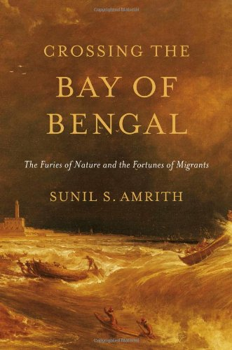 9780674724839: Crossing the Bay of Bengal - The Furies of Nature and the Fortunes of Migrants