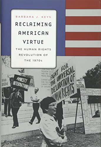 9780674724853: Reclaiming American Virtue: The Human Rights Revolution of the 1970s