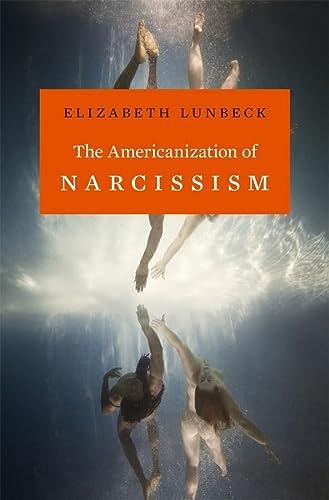 The Americanization of Narcissism (Hardcover): Elizabeth Lunbeck