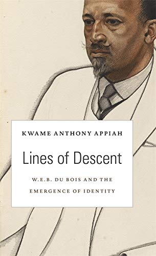 Lines of Descent: W. E. B. Du: Kwame Anthony Appiah