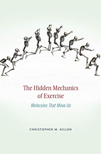 9780674724945: Hidden Mechanics of Exercise: Molecules That Move Us
