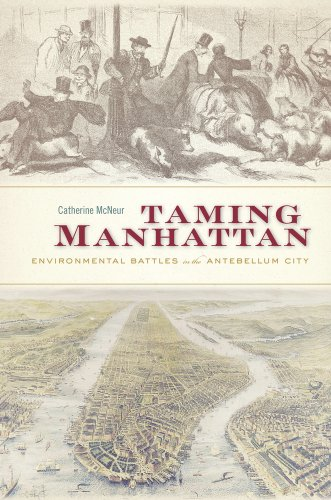 9780674725096: Taming Manhattan: Environmental Battles in the Antebellum City