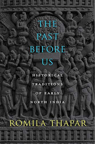 9780674725232: The Past Before Us: Historical Traditions of Early North India