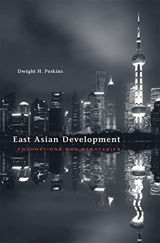 9780674725300: East Asian Development: Foundations and Strategies (The Edwin O.Reischauer Lectures)