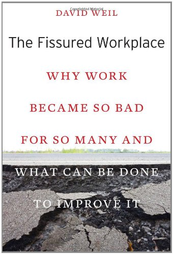 9780674725447: The Fissured Workplace: Why Work Became So Bad for So Many and What Can Be Done to Improve It
