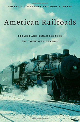 9780674725645: American Railroads: Decline and Renaissance in the Twentieth Century