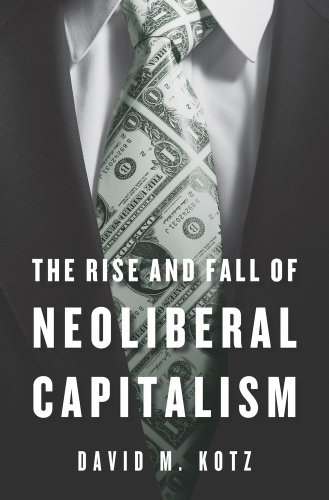 9780674725652: The Rise and Fall of Neoliberal Capitalism