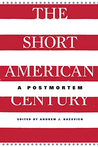 The Short American Century : A Postmortem