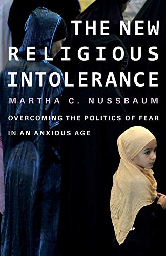 9780674725911: The New Religious Intolerance: Overcoming the Politics of Fear in an Anxious Age