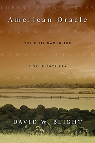 American Oracle: The Civil War in the Civil Rights Era (0674725972) by Blight, David W.