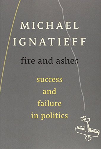 9780674725997: Fire and Ashes - Success and Failure in Politics