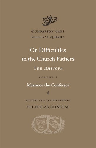 9780674726666: On Difficulties in the Church Fathers, Vol. 1: The Ambigua, (Dumbarton Oaks Medieval Library