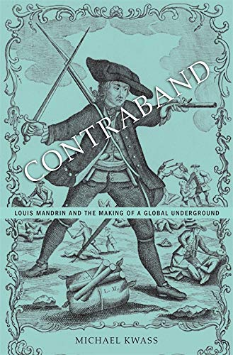 9780674726833: Contraband: Louis Mandrin and the Making of a Global Underground