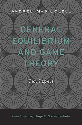 9780674728738: General Equilibrium and Game Theory: Ten Papers
