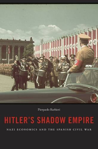 9780674728851: Hitler's Shadow Empire: Nazi Economics and the Spanish Civil War