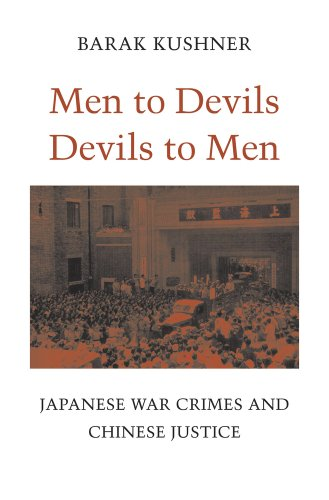 9780674728912: Men to Devils, Devils to Men: Japanese War Crimes and Chinese Justice