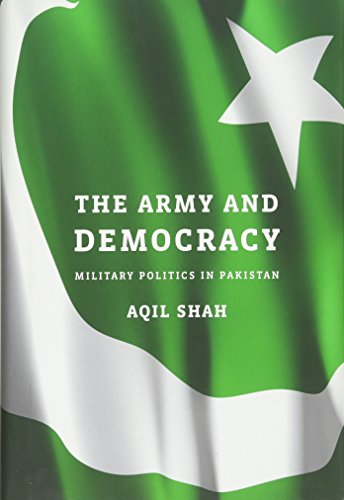 The Army and Democracy: Military Politics in Pakistan: Shah, Aqil
